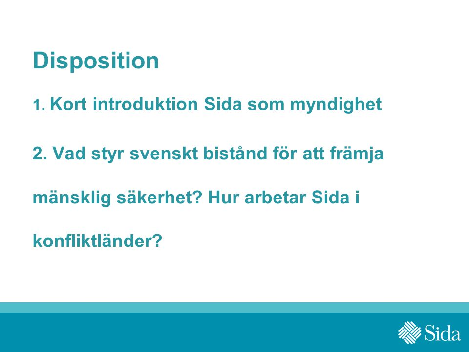 Disposition 1. Kort introduktion Sida som myndighet 2.