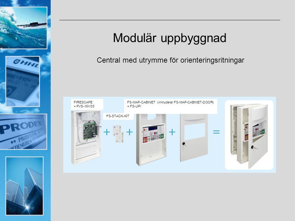 Modulär uppbyggnad Central med utrymme för orienteringsritningar FIRESCAPE + PVS-151/33 FS-STACK-KIT FS-MAP-CABINET (inkluderar FS-MAP-CABINET-DOOR) + FS-UP/