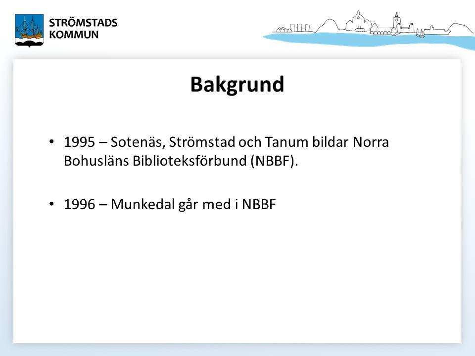 Bakgrund 1995 – Sotenäs, Strömstad och Tanum bildar Norra Bohusläns Biblioteksförbund (NBBF). 1996 – Munkedal går med i NBBF