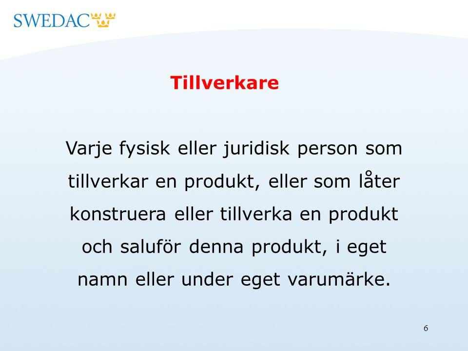17 Tillverkaren Skyldigheter omfattar bland annat För produkter som omfattas av krav på CE-märkning dessutom genomföra bedömning om överensstämmelse upprätta en försäkran om överensstämmelse anbringa CE-märke på produkten