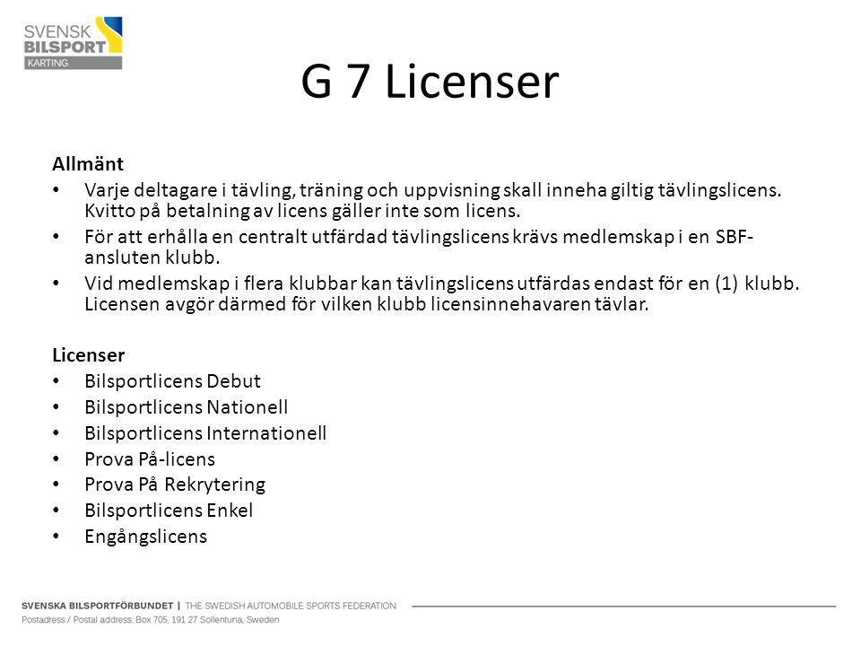 G 7 Licenser Allmänt Varje deltagare i tävling, träning och uppvisning skall inneha giltig tävlingslicens.