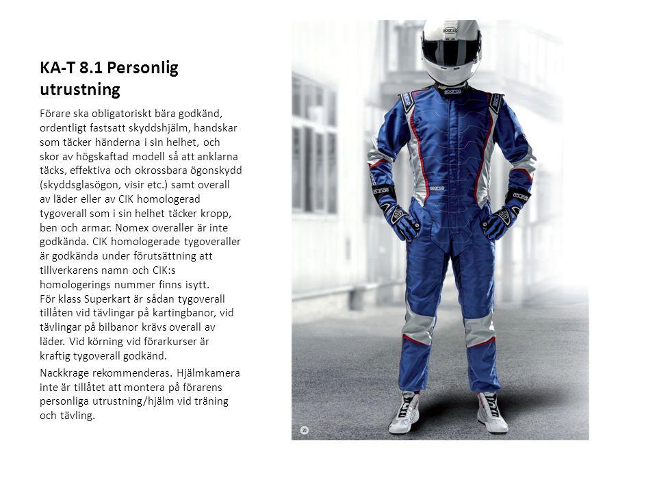 KA-T 8.1 Personlig utrustning Förare ska obligatoriskt bära godkänd, ordentligt fastsatt skyddshjälm, handskar som täcker händerna i sin helhet, och s