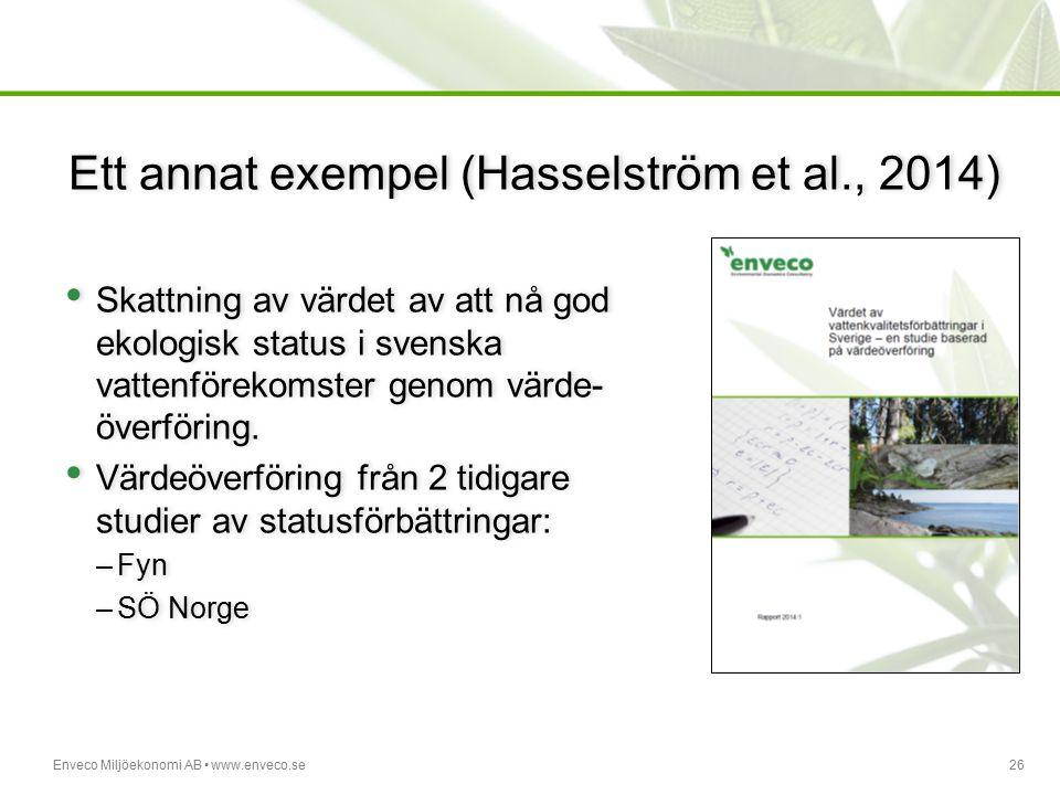Enveco Miljöekonomi AB www.enveco.se26 Ett annat exempel (Hasselström et al., 2014) Skattning av värdet av att nå god ekologisk status i svenska vatte