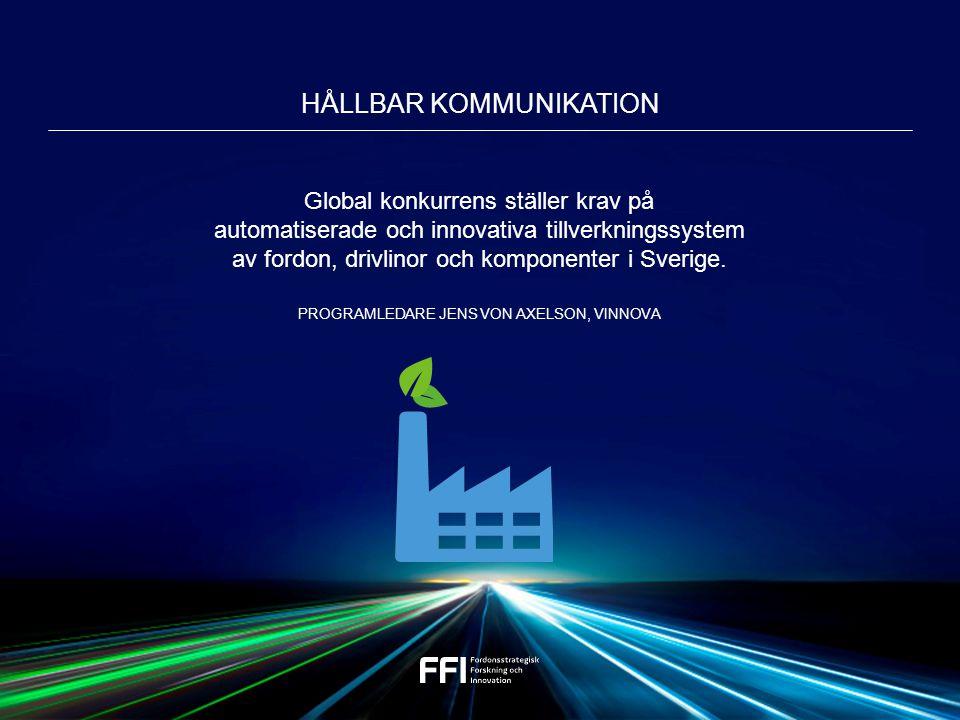 Global konkurrens ställer krav på automatiserade och innovativa tillverkningssystem av fordon, drivlinor och komponenter i Sverige.