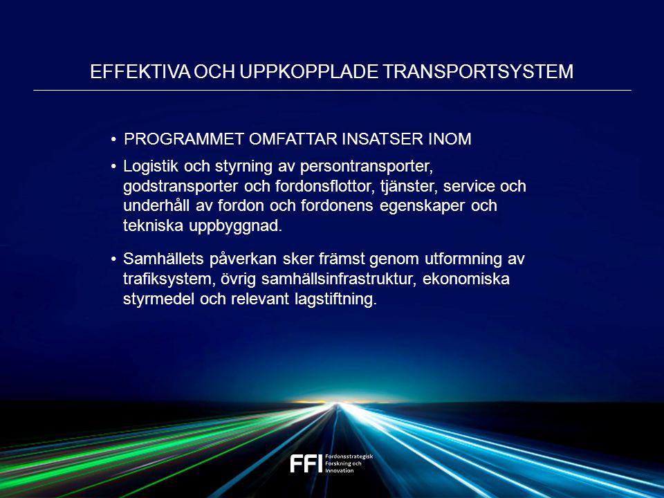 PROGRAMMET OMFATTAR INSATSER INOM Logistik och styrning av persontransporter, godstransporter och fordonsflottor, tjänster, service och underhåll av fordon och fordonens egenskaper och tekniska uppbyggnad.