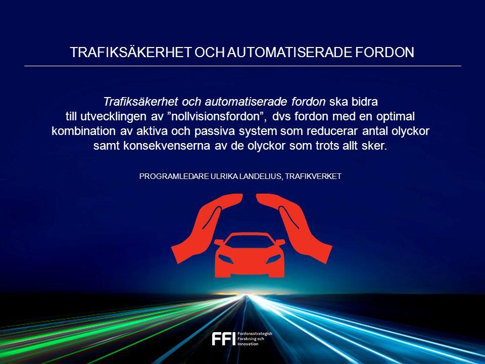Trafiksäkerhet och automatiserade fordon ska bidra till utvecklingen av nollvisionsfordon , dvs fordon med en optimal kombination av aktiva och passiva system som reducerar antal olyckor samt konsekvenserna av de olyckor som trots allt sker.
