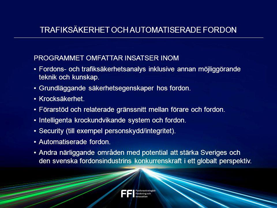 PROGRAMMET OMFATTAR INSATSER INOM Fordons- och trafiksäkerhetsanalys inklusive annan möjliggörande teknik och kunskap.