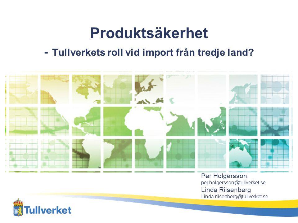 Produktsäkerhet - Tullverkets roll vid import från tredje land.