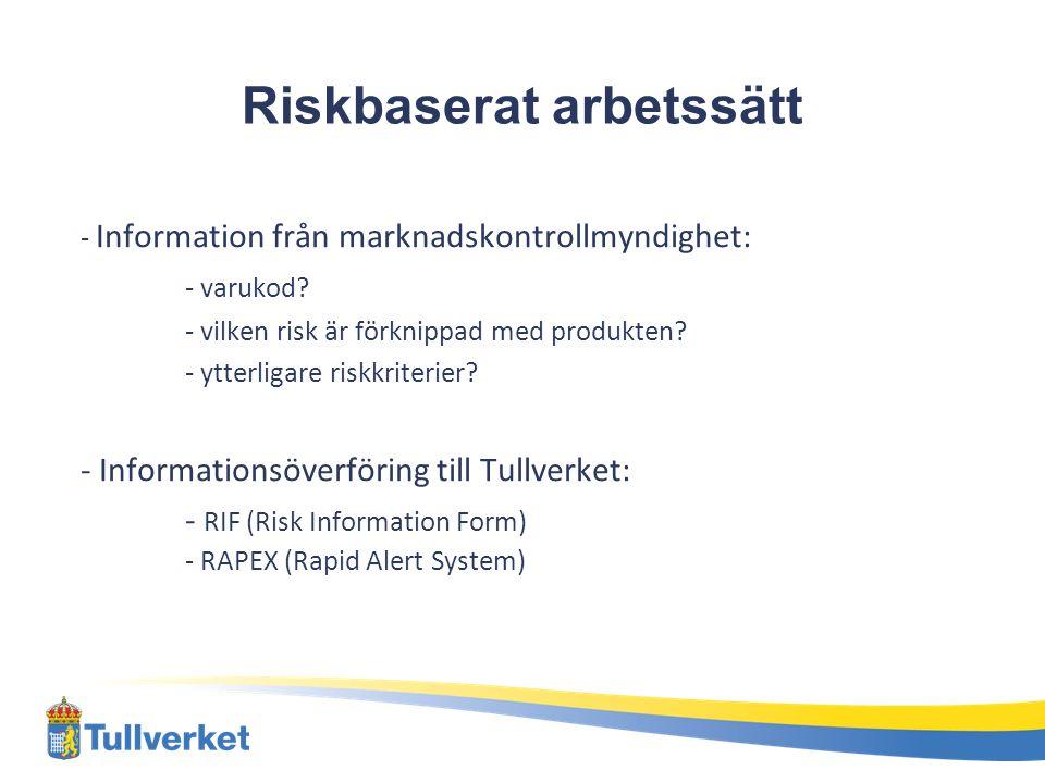 Riskbaserat arbetssätt - Information från marknadskontrollmyndighet: - varukod.