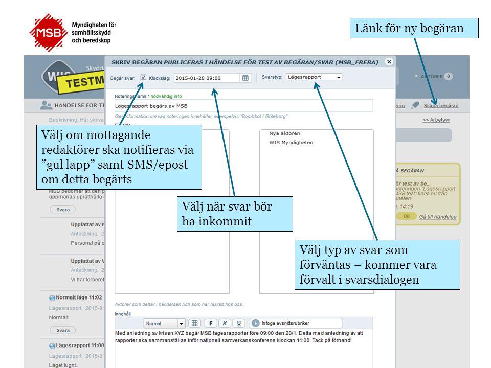 test Länk för ny begäran Välj om mottagande redaktörer ska notifieras via gul lapp samt SMS/epost om detta begärts Välj när svar bör ha inkommit Välj typ av svar som förväntas – kommer vara förvalt i svarsdialogen