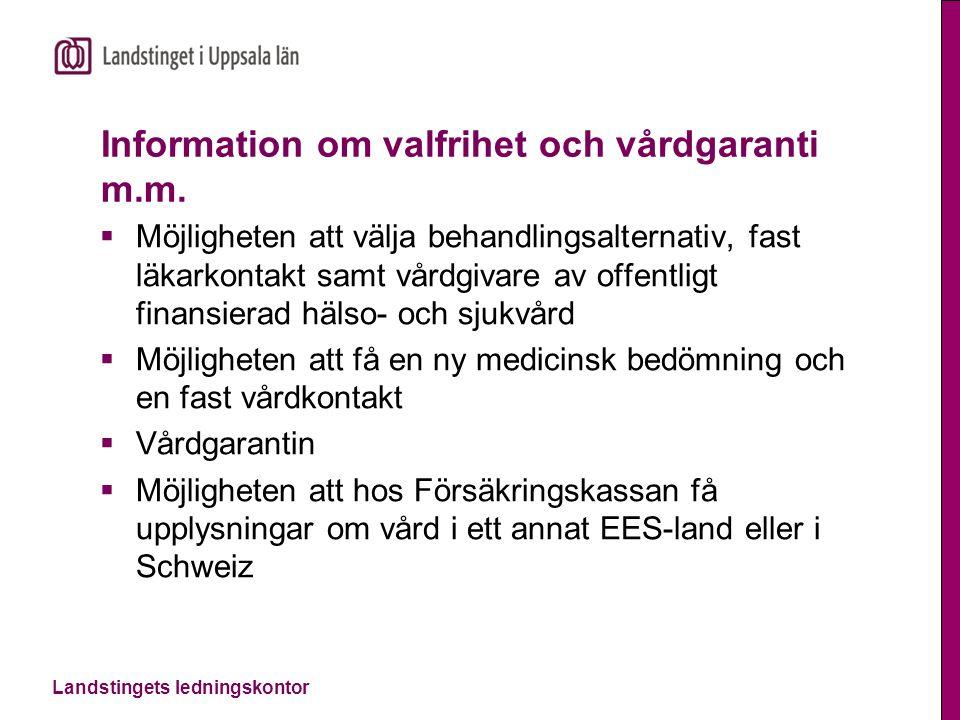 Landstingets ledningskontor Information om valfrihet och vårdgaranti m.m.