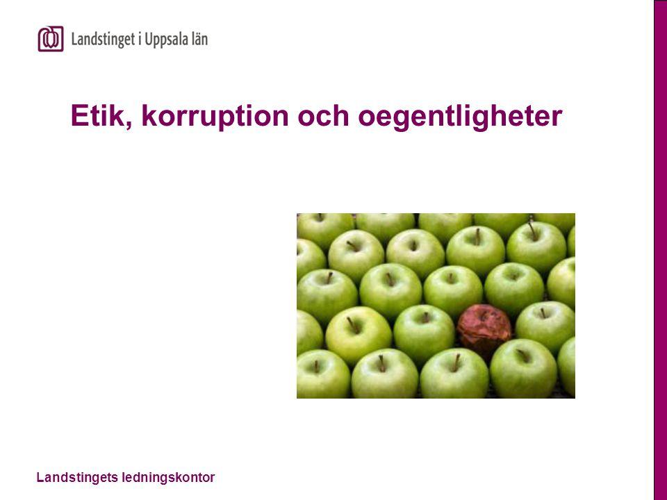 Landstingets ledningskontor Etik, korruption och oegentligheter