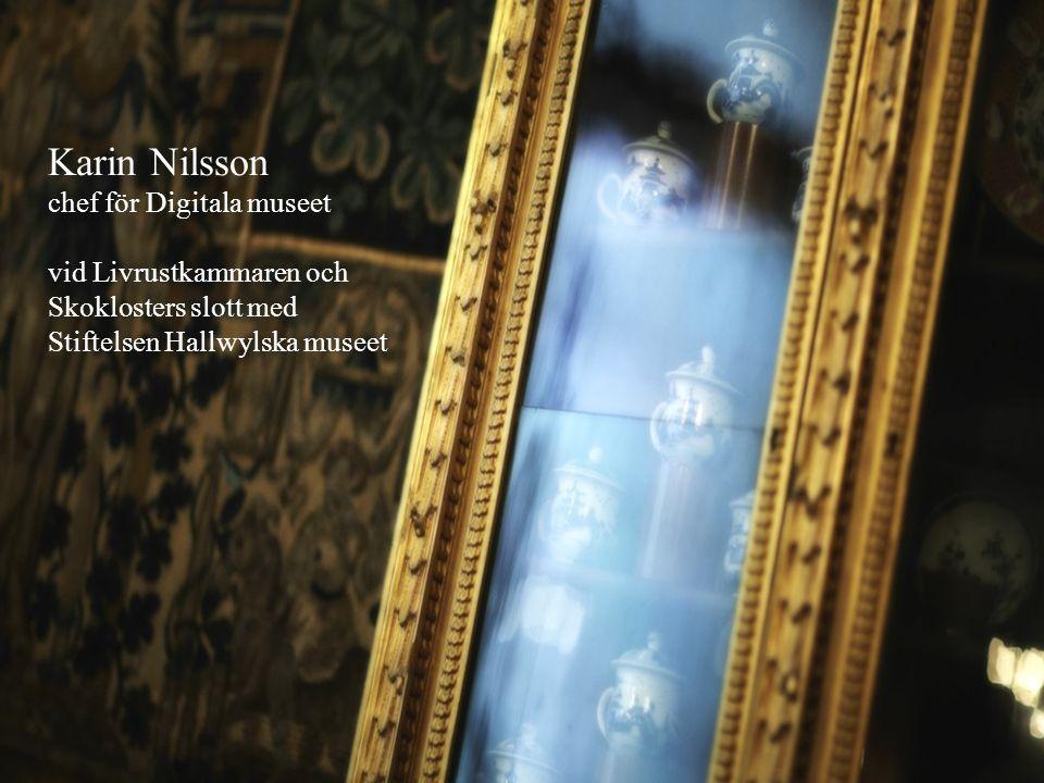 Karin Nilsson chef för Digitala museet vid Livrustkammaren och Skoklosters slott med Stiftelsen Hallwylska museet