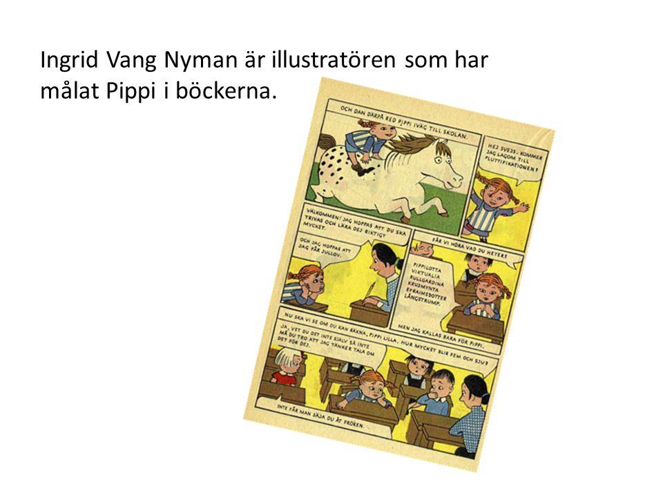 Böckerna om Pippi har filmats. Inger Nilsson spelade Pippi. Hon var en ganska blyg tjej på riktigt.