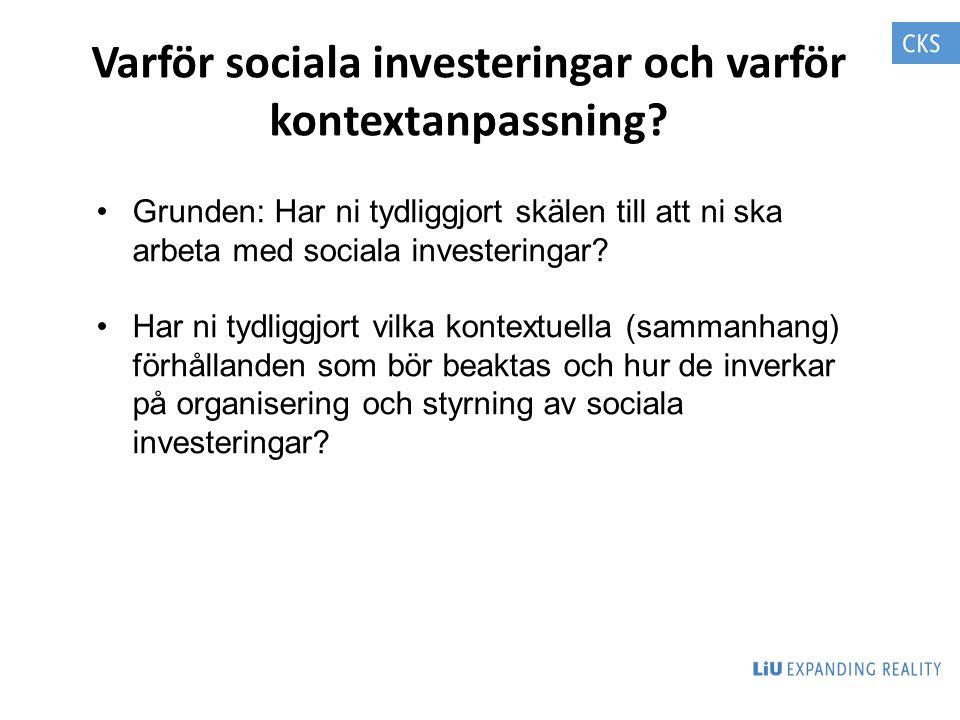 Varför sociala investeringar och varför kontextanpassning? Grunden: Har ni tydliggjort skälen till att ni ska arbeta med sociala investeringar? Har ni