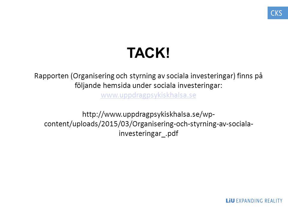 TACK! Rapporten (Organisering och styrning av sociala investeringar) finns på följande hemsida under sociala investeringar: www.uppdragpsykiskhalsa.se