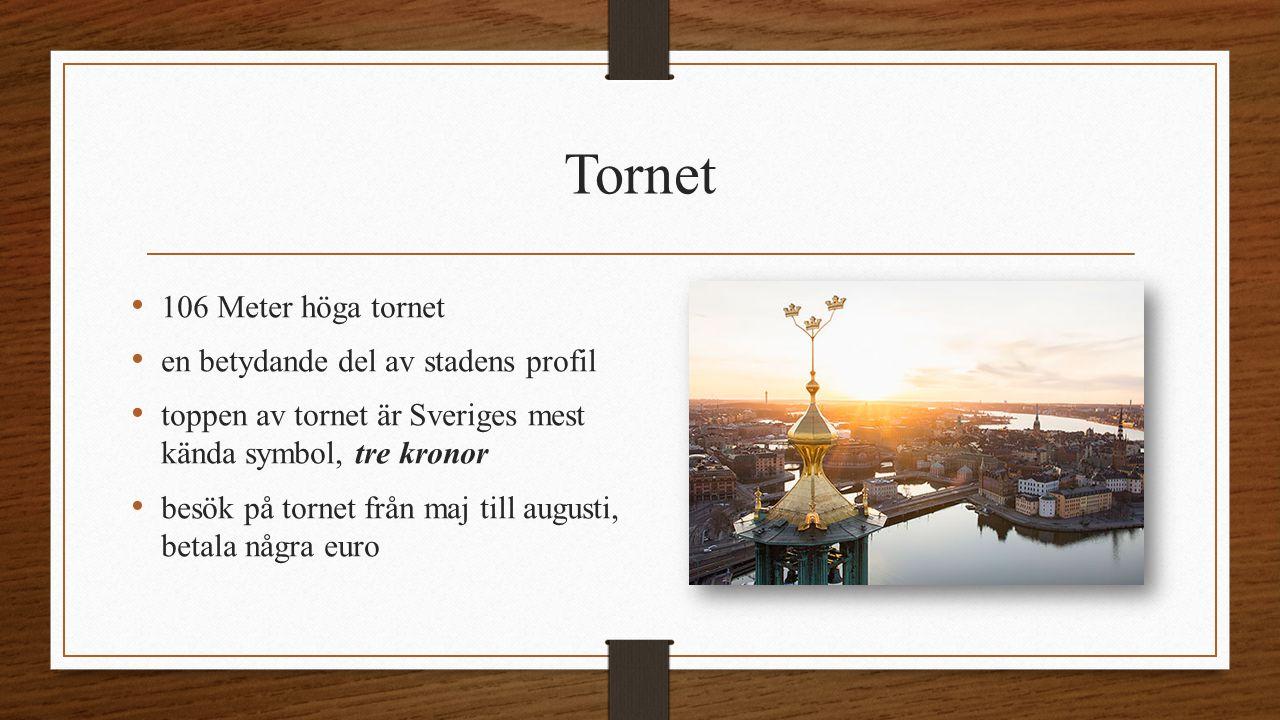 Tornet 106 Meter höga tornet en betydande del av stadens profil toppen av tornet är Sveriges mest kända symbol, tre kronor besök på tornet från maj till augusti, betala några euro