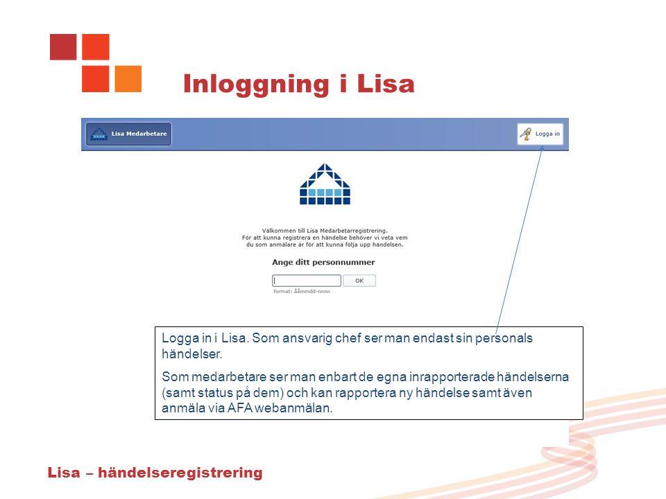 Inloggning i Lisa Logga in i Lisa.Som ansvarig chef ser man endast sin personals händelser.