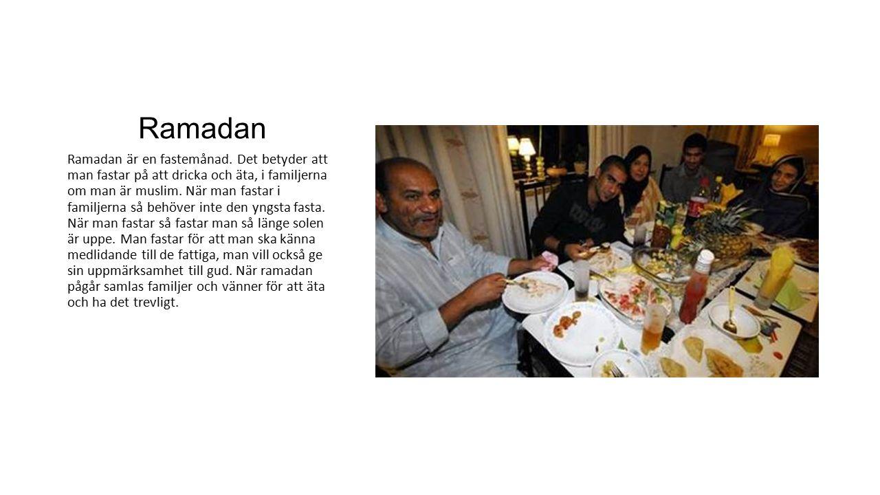 Ramadan Ramadan är en fastemånad. Det betyder att man fastar på att dricka och äta, i familjerna om man är muslim. När man fastar i familjerna så behö