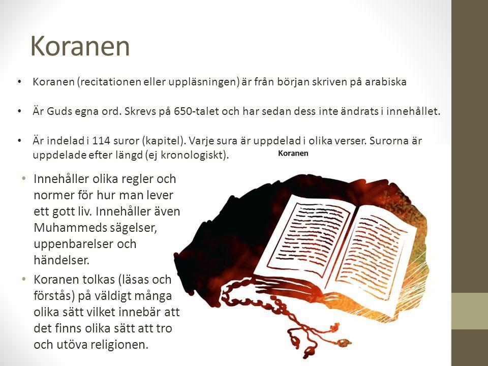 Koranen Innehåller olika regler och normer för hur man lever ett gott liv. Innehåller även Muhammeds sägelser, uppenbarelser och händelser. Koranen to