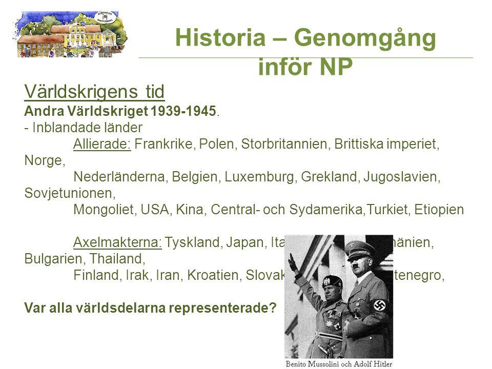 Världskrigens tid Andra Världskriget 1939-1945.