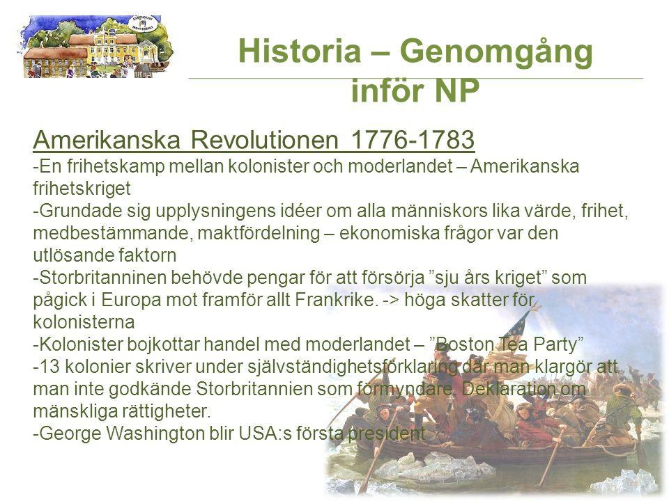 Historia – Genomgång inför NP Amerikanska Revolutionen 1776-1783 -En frihetskamp mellan kolonister och moderlandet – Amerikanska frihetskriget -Grunda