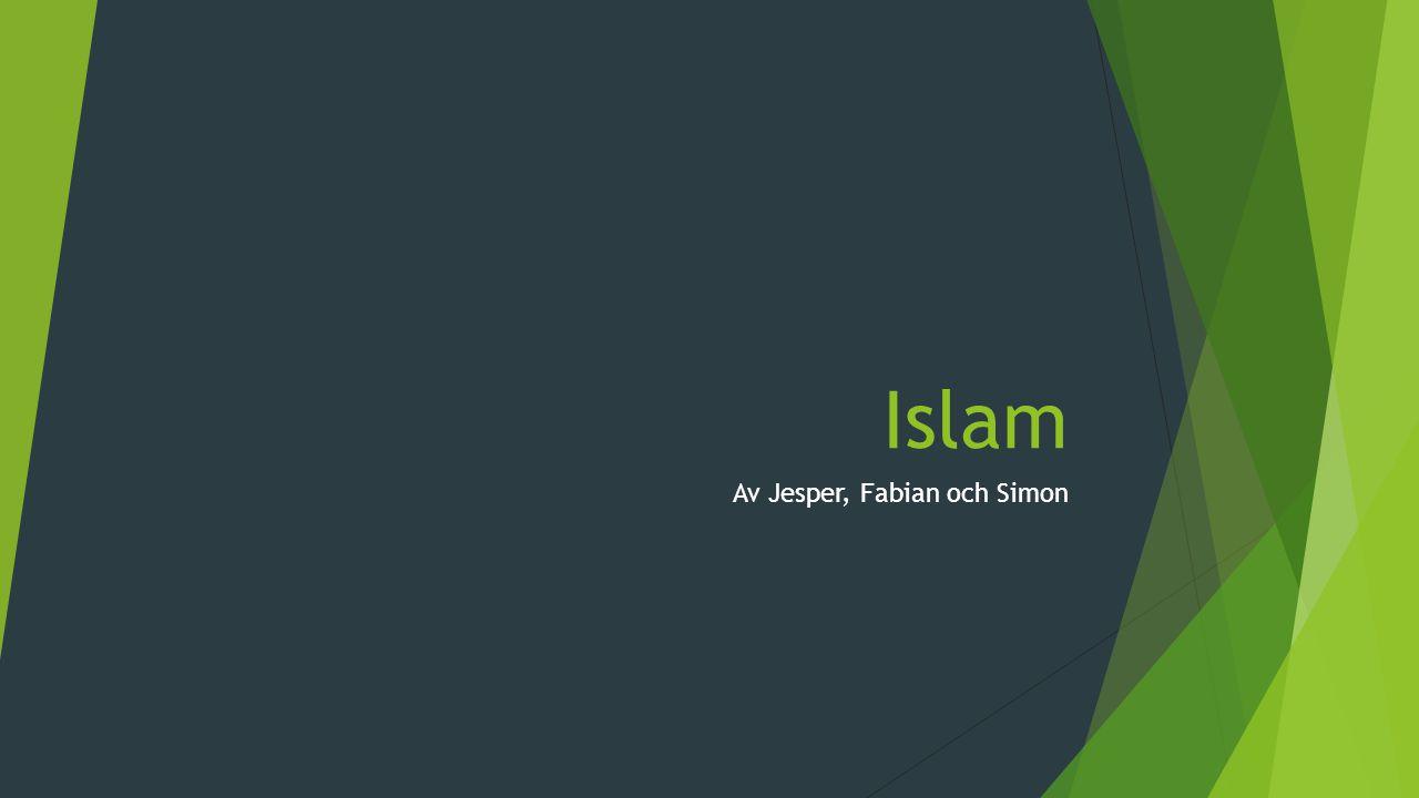 Islam Av Jesper, Fabian och Simon