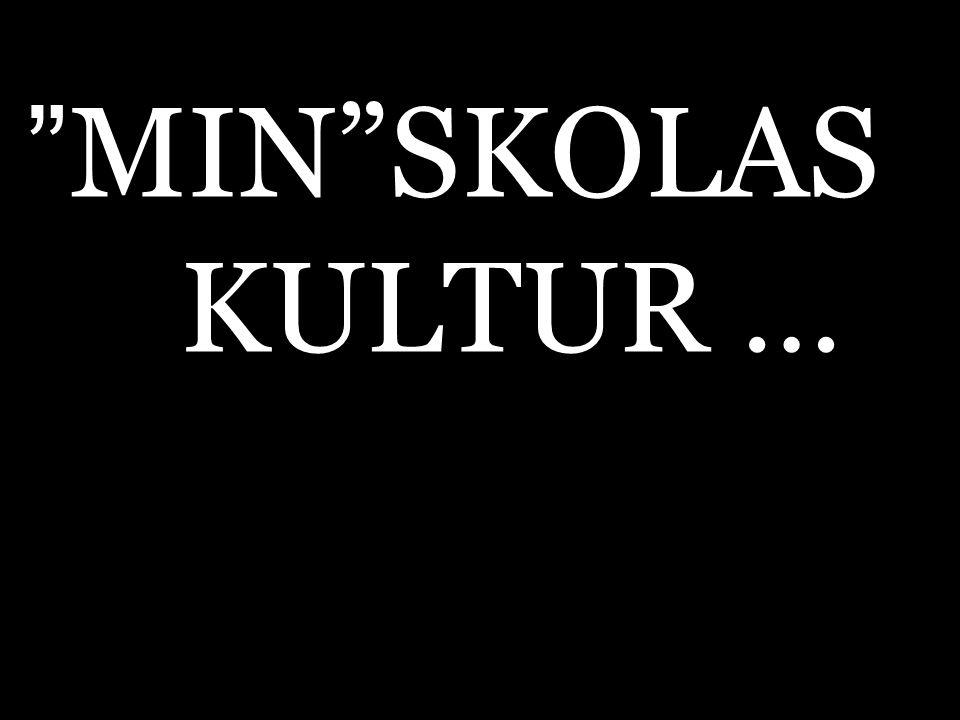 """ MIN""SKOLAS KULTUR …"