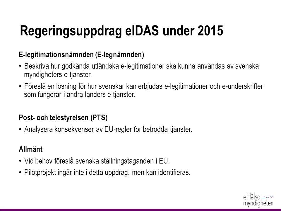 Regeringsuppdrag eIDAS under 2015 E-legitimationsnämnden (E-legnämnden) Beskriva hur godkända utländska e-legitimationer ska kunna användas av svenska