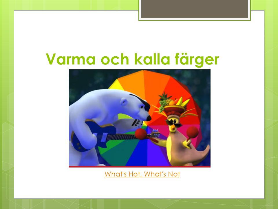 Varma Kalla  RÖD  GUL  ORANGE  BLÅ  GRÖN  LILA