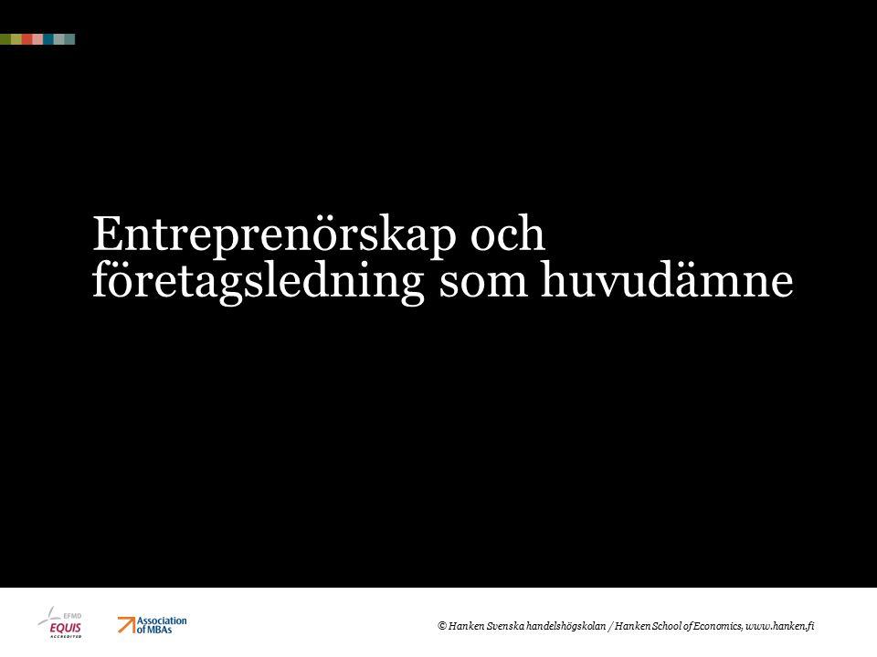 Entreprenörskap och företagsledning som huvudämne © Hanken Svenska handelshögskolan / Hanken School of Economics, www.hanken.fi