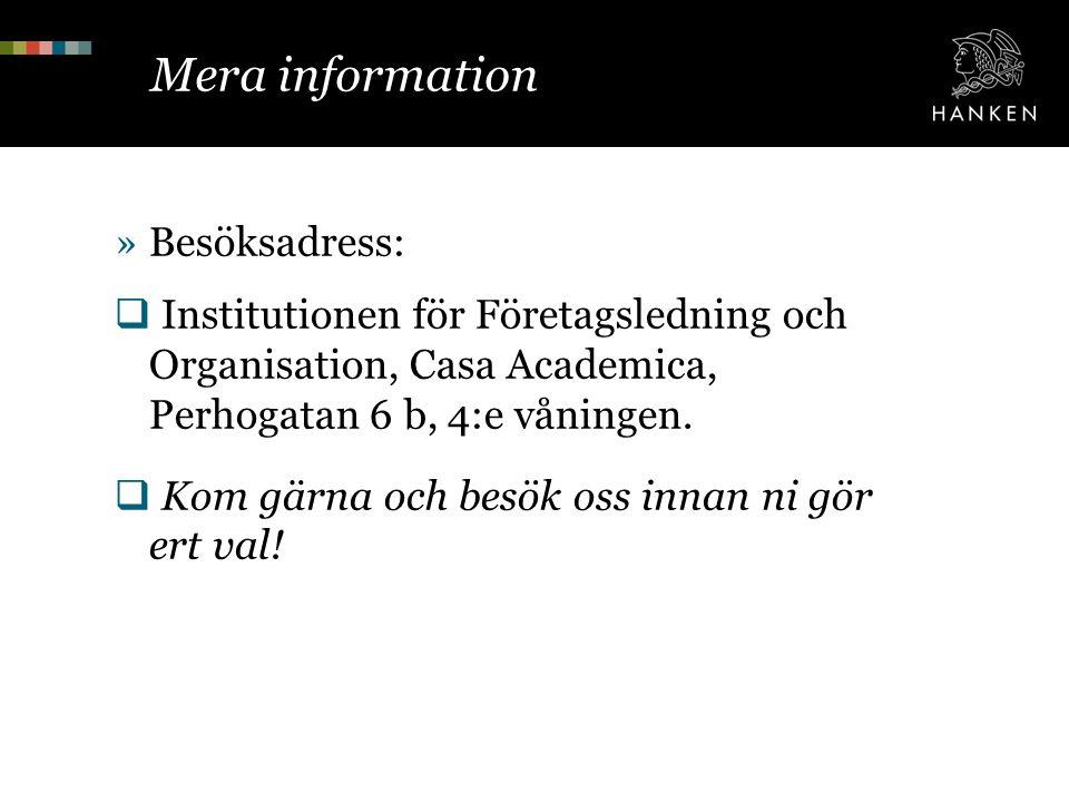 Mera information »Besöksadress:  Institutionen för Företagsledning och Organisation, Casa Academica, Perhogatan 6 b, 4:e våningen.