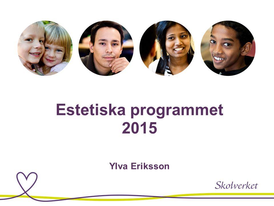 Estetiska programmet 2015 Ylva Eriksson