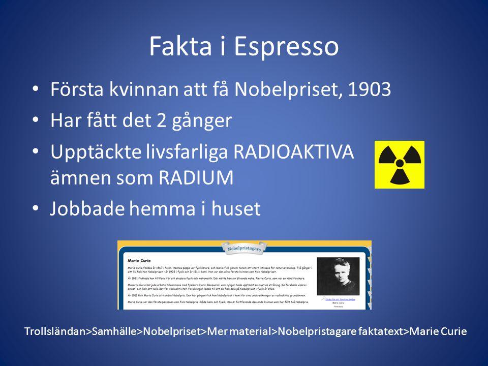 Fakta i Espresso Trollsländan>Samhälle>Nobelpriset>Mer material>Nobelpristagare faktatext>Marie Curie Första kvinnan att få Nobelpriset, 1903 Har fått