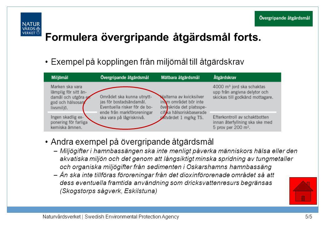 Naturvårdsverket | Swedish Environmental Protection Agency 5/5 Formulera övergripande åtgärdsmål forts.