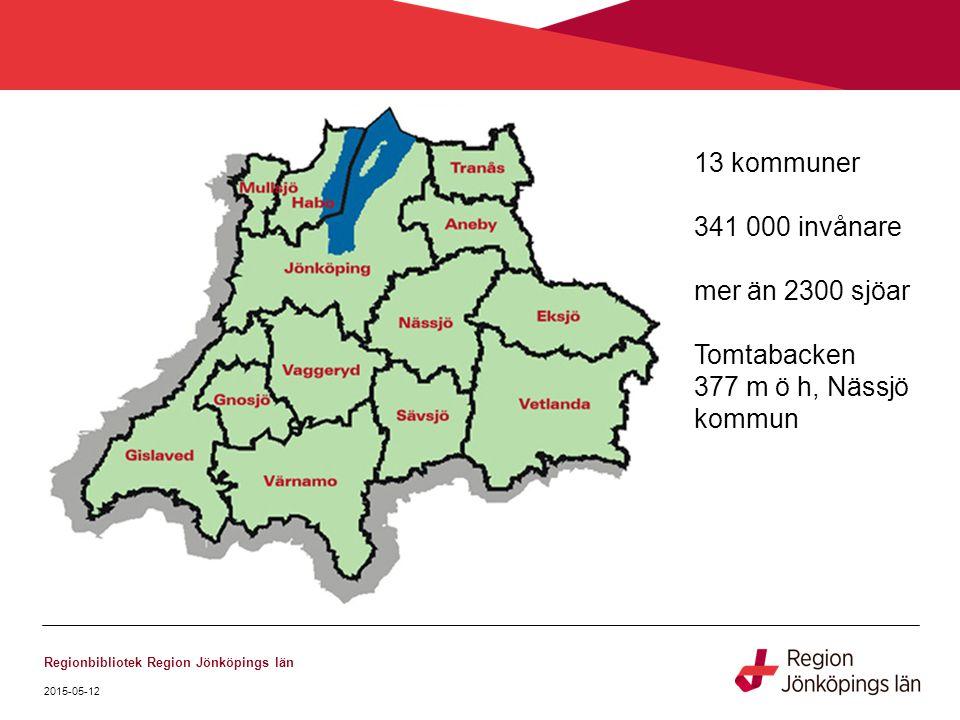 2015-05-12 Regionbibliotek Region Jönköpings län 13 kommuner 341 000 invånare mer än 2300 sjöar Tomtabacken 377 m ö h, Nässjö kommun