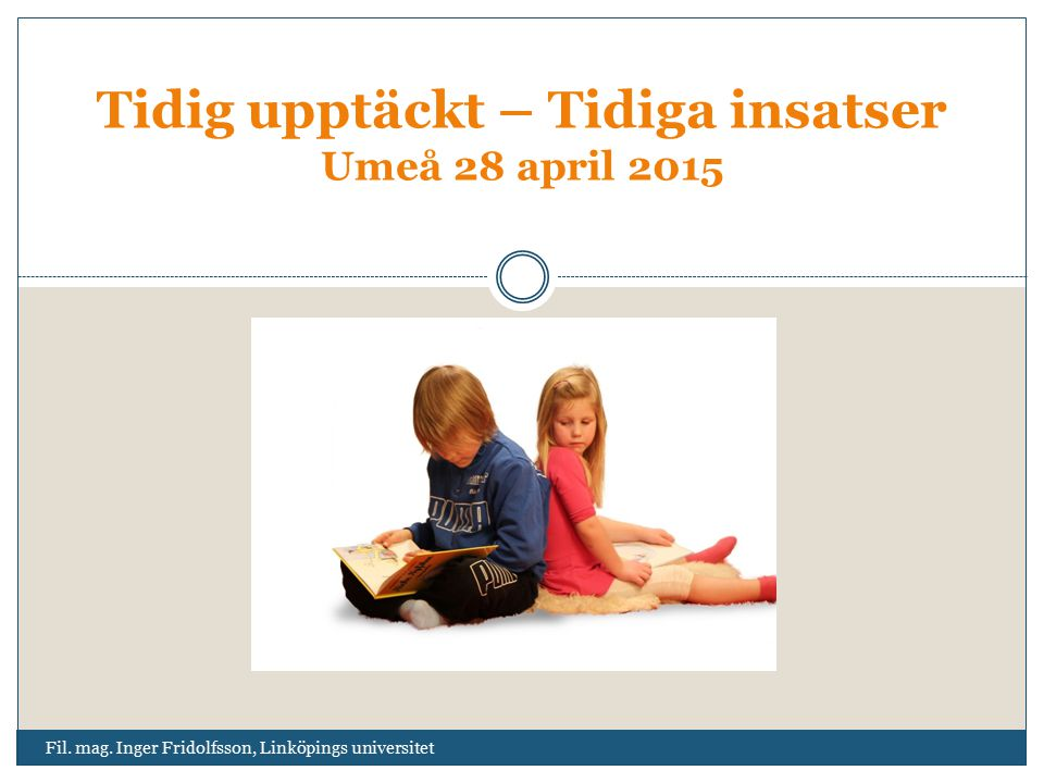 Fil. mag. Inger Fridolfsson, Linköpings universitet