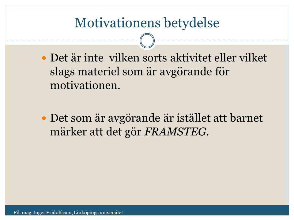 Motivationens betydelse Fil.mag.
