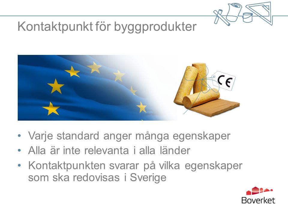 Varje standard anger många egenskaper Alla är inte relevanta i alla länder Kontaktpunkten svarar på vilka egenskaper som ska redovisas i Sverige Kontaktpunkt för byggprodukter