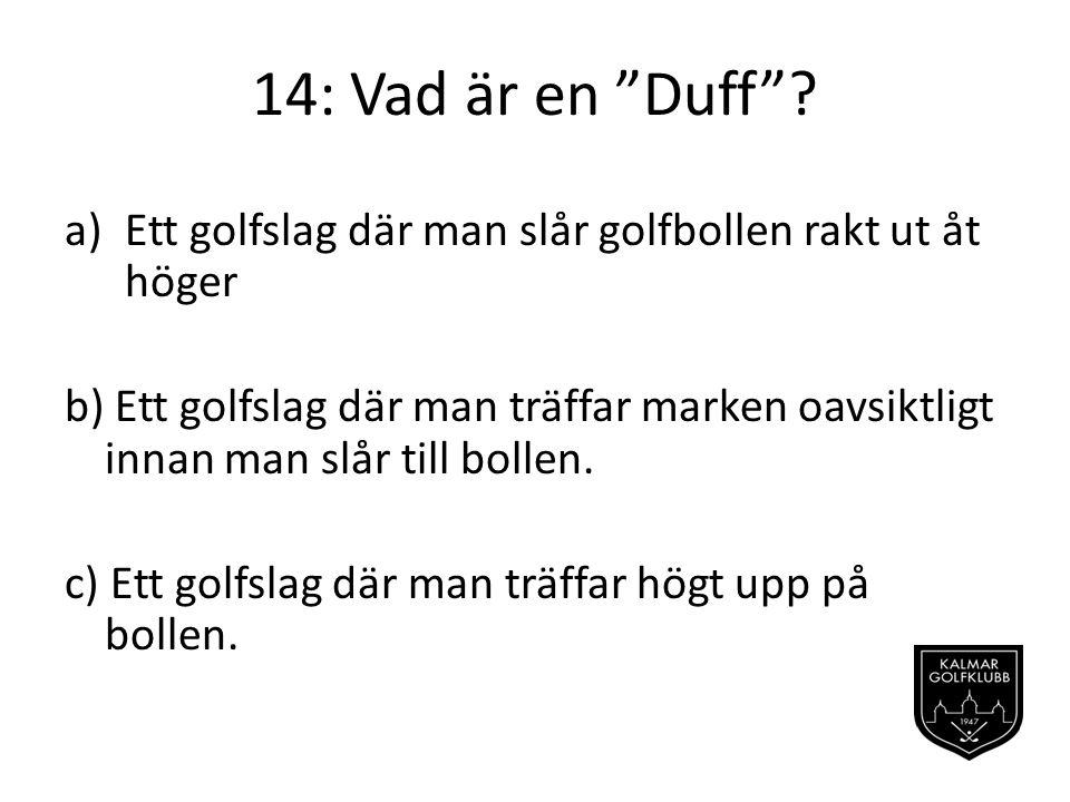 14: Vad är en Duff .