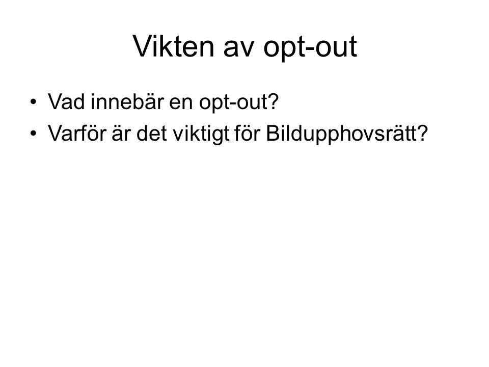 Vikten av opt-out Vad innebär en opt-out? Varför är det viktigt för Bildupphovsrätt?
