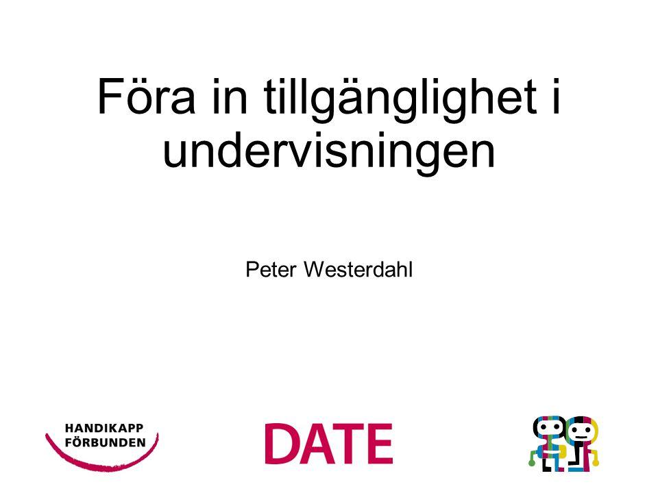 Föra in tillgänglighet i undervisningen Peter Westerdahl