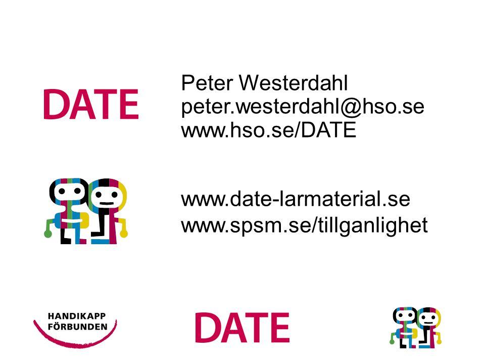 Peter Westerdahl peter.westerdahl@hso.se www.hso.se/DATE www.date-larmaterial.se www.spsm.se/tillganlighet