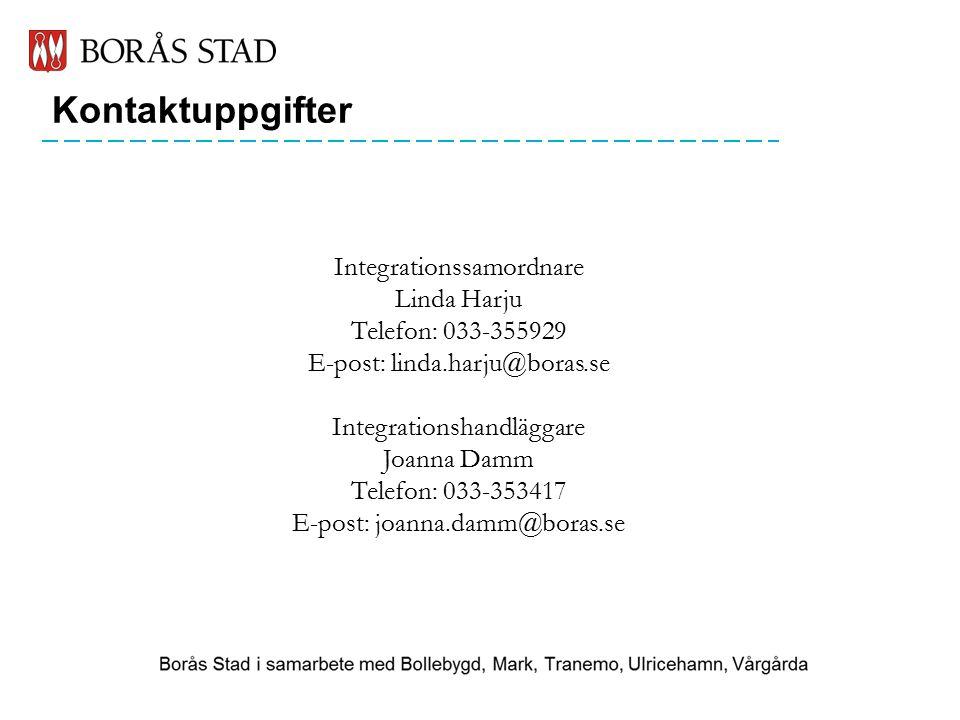 Integrationssamordnare Linda Harju Telefon: 033-355929 E-post: linda.harju@boras.se Integrationshandläggare Joanna Damm Telefon: 033-353417 E-post: joanna.damm@boras.se Kontaktuppgifter