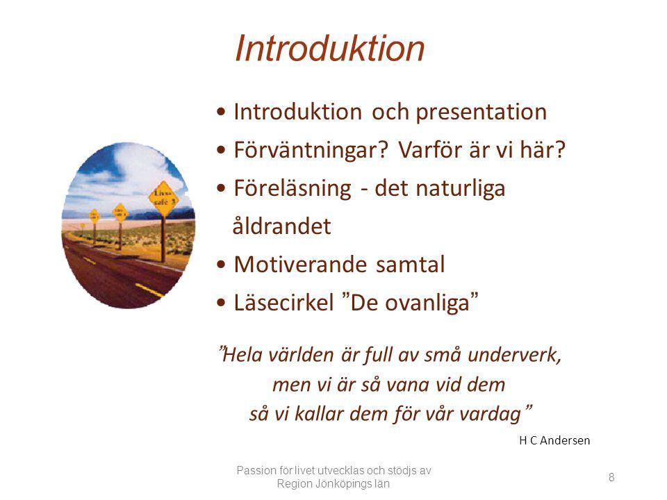 Introduktion och presentation Förväntningar.Varför är vi här.