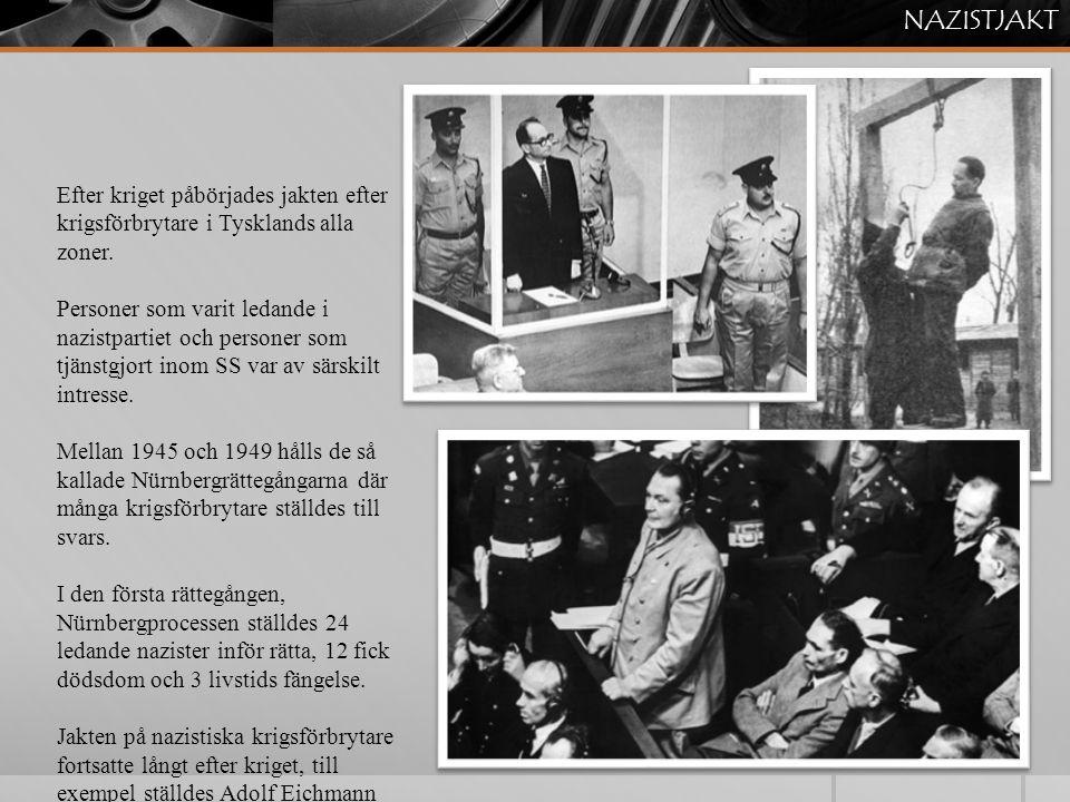 Efter kriget påbörjades jakten efter krigsförbrytare i Tysklands alla zoner. Personer som varit ledande i nazistpartiet och personer som tjänstgjort i