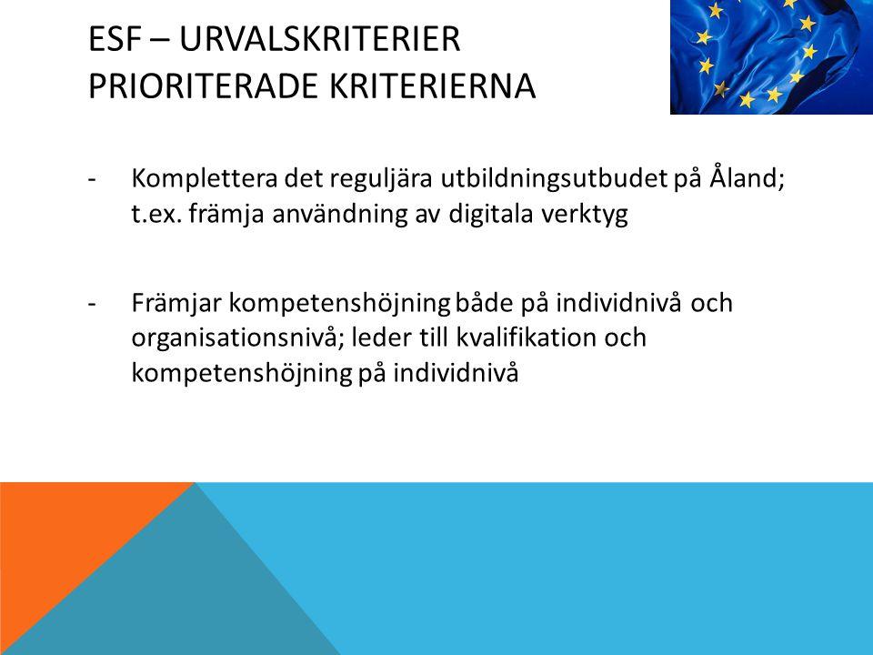 ESF – URVALSKRITERIER PRIORITERADE KRITERIERNA -Komplettera det reguljära utbildningsutbudet på Åland; t.ex.