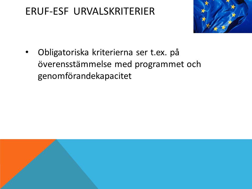 ERUF-ESF URVALSKRITERIER Obligatoriska kriterierna ser t.ex.