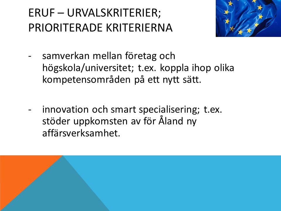 ERUF – URVALSKRITERIER; PRIORITERADE KRITERIERNA -samverkan mellan företag och högskola/universitet; t.ex.