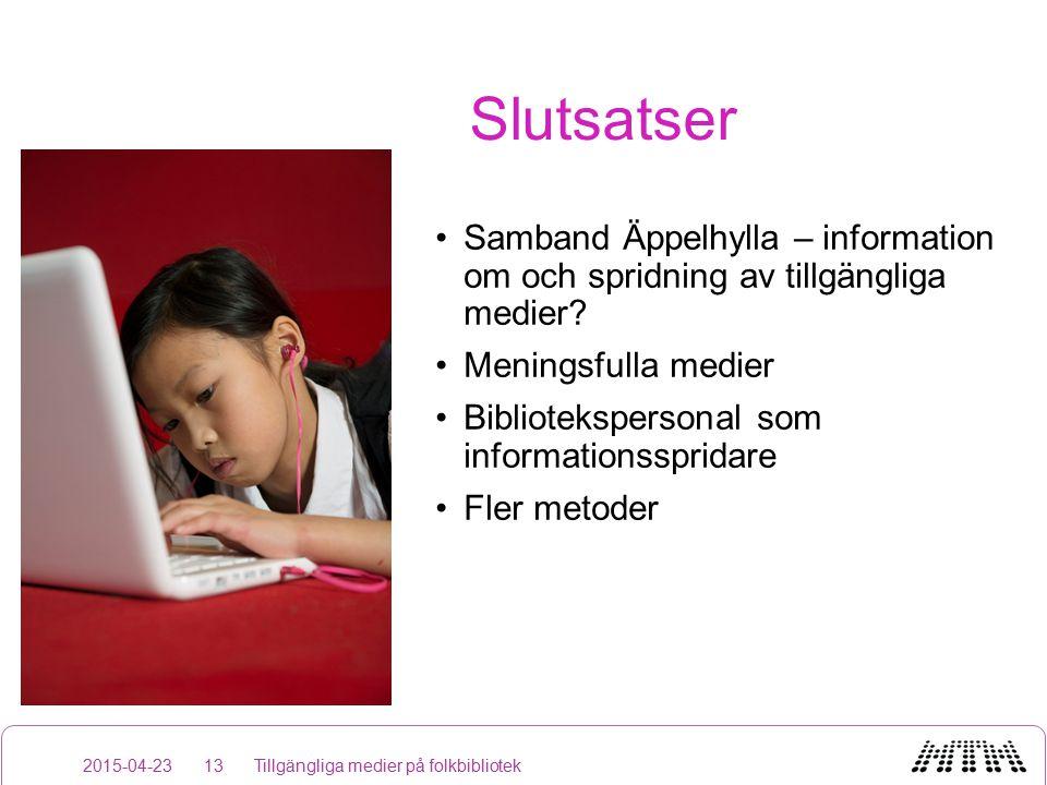 Slutsatser Samband Äppelhylla – information om och spridning av tillgängliga medier.